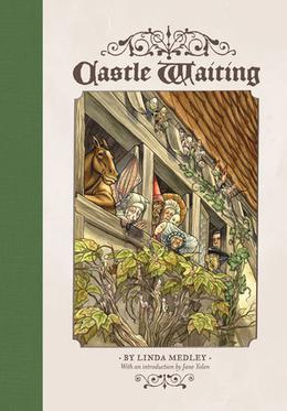 Castle Waiting, Vol. 1 by Linda Medley, Jane Yolen