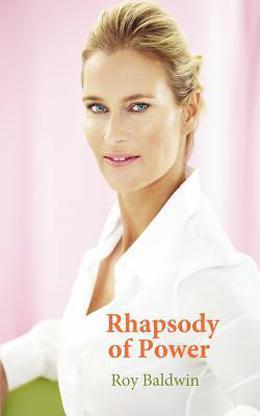 Rhapsody of Power by Roy Baldwin