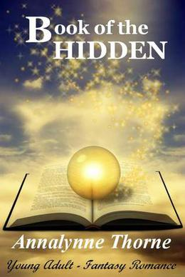 Book of the Hidden by Annalynne Thorne