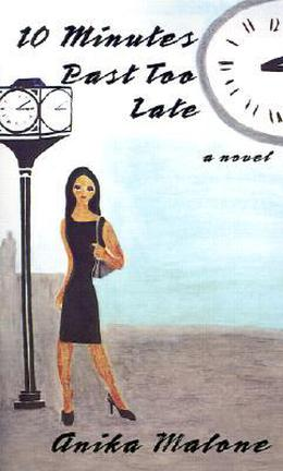 10 Minutes Past Too Late by Anika Malone