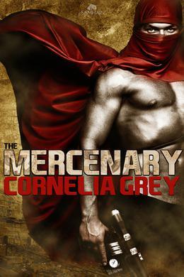 The Mercenary by Cornelia Grey