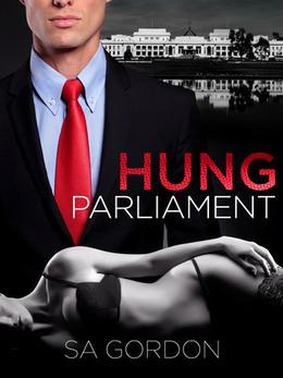 Hung Parliament by S.A. Gordon