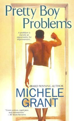 Pretty Boy Problems by Michele Grant