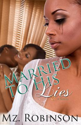 Married to His Lies by Mz. Robinson