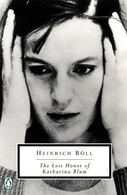 The Lost Honor of Katharina Blum by Heinrich Böll, Leila Vennewitz