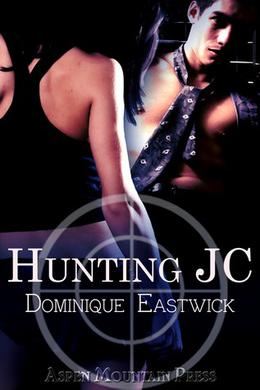 Hunting JC by Dominique Eastwick