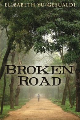 Broken Road by Elizabeth Yu-Gesualdi
