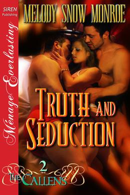 Truth and Seduction by Melody Snow Monroe