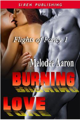 Burning Love by Melodee Aaron