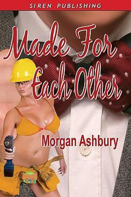 Made for Each Other by Morgan Ashbury
