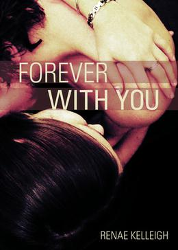Forever With You (Silver State Series) by Renae Kelleigh