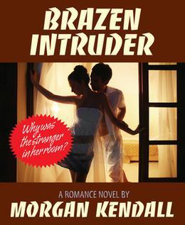 Brazen Intruder by Morgan Kendall, David W. Cowles