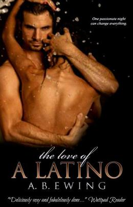 The Love of a Latino by A.B. Ewing