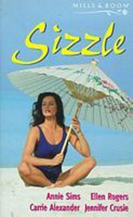 Sizzle by Annie Sims, Ellen Rogers, Carrie Alexander, Jennifer Crusie