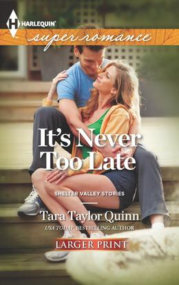 It's Never Too Late by Tara Taylor Quinn