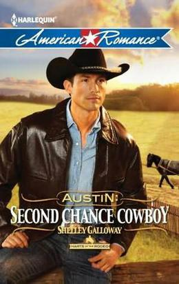 Austin: Second Chance Cowboy by Shelley Galloway