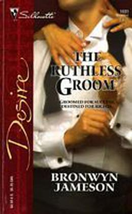 The Ruthless Groom by Bronwyn Jameson