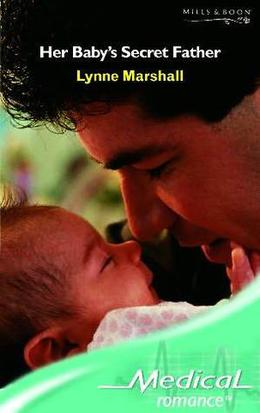 Her Baby's Secret Father by Lynne Marshall