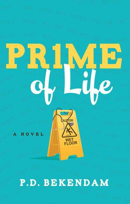 Prime of Life by P.D. Bekendam