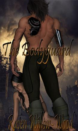 The Bodyguard by Raven Willow-Wood