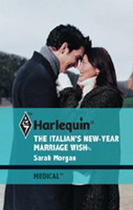 The Italian's New Year Marriage Wish by Sarah Morgan
