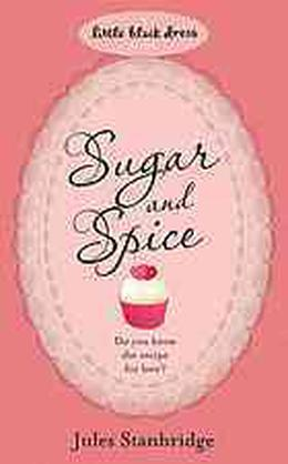 Sugar and Spice by Jules Stanbridge