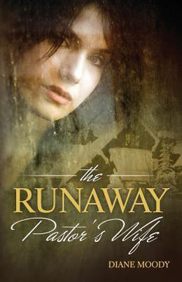 The Runaway Pastor's Wife by Diane Moody, Hannah Schmitt