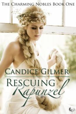Rescuing Rapunzel by Candice Gilmer