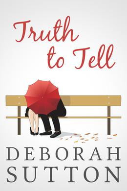 Truth to Tell by Deborah Sutton
