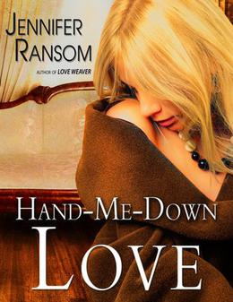 Hand-Me-Down Love by Jennifer Ransom
