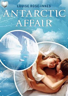 Antarctic Affair by Louise Rose-Innes