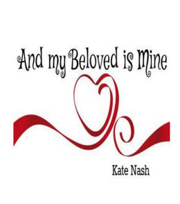 And my Beloved is Mine  (Extraordinary Love Series) by Kate Nash
