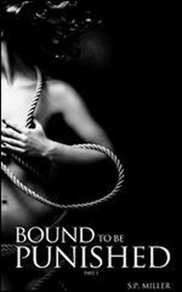 Bound to be Punished by S.P. Miller