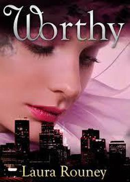 Worthy by Laura Rouney