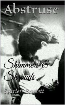 Shimmers & Shrouds by Scarlett Brukett