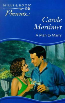 A Man to Marry by Carole Mortimer
