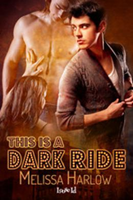 This is a Dark Ride by Melissa Harlow