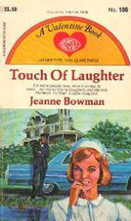 Touch Of Laughter by Jeanne Bowman