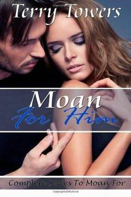 Moan for Him by Terry Towers