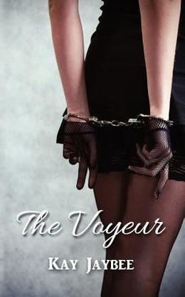 The Voyeur by Kay Jaybee