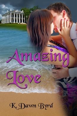 Amazing Love by K. Dawn Byrd