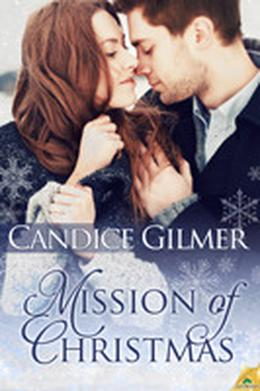 Mission of Christmas by Candice Gilmer