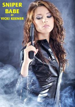Sniper Babe by Vicki Keener