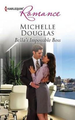 Bella's Impossible Boss by Michelle Douglas