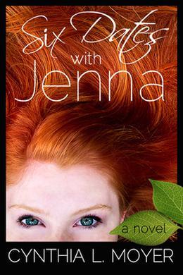 Six Dates with Jenna by Cynthia L. Moyer