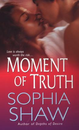 Moment of Truth by Sophia Shaw