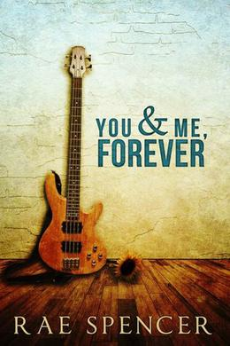 You and Me, Forever by Rae Spencer