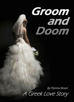 Groom and Doom: A Greek Love Story by Theresa Braun