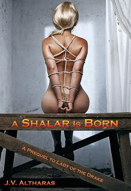 A Shalar Is Born by J.V. Altharas