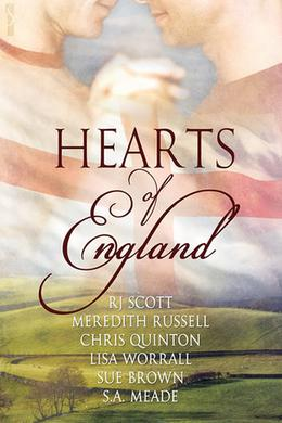 Hearts of England by R.J. Scott, Meredith Russell, Lisa Worrall, S.A. Meade, Chris Quinton, Sue Brown